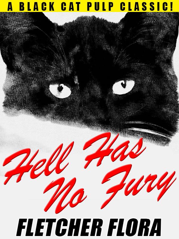 Hell Has No Fury, by Fletcher Flora (epub/Kindle/pdf)
