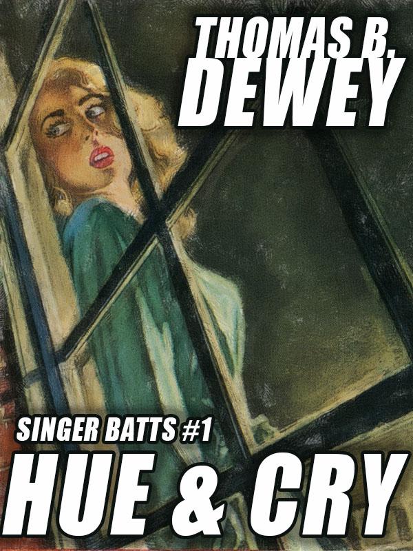 Singer Batts #1: Hue & Cry, by Thomas B. Dewey (epub/Kindle/pdf)