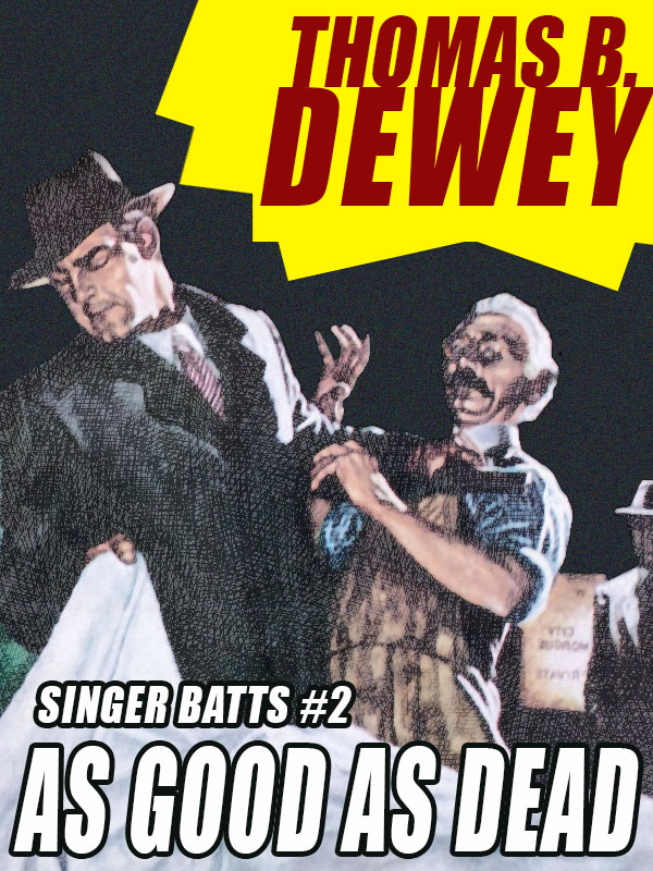 As Good As Dead: Singer Batts #2, by Thomas B. Dewey (epub/Kindle/pdf)