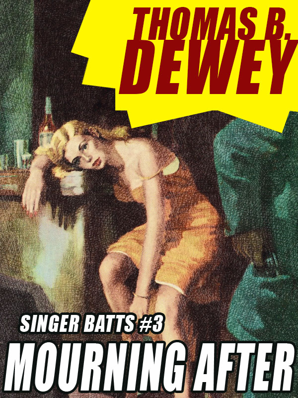 Mourning After: Singer Batts #3, by Thomas B. Dewey (epub/Kindle/pdf)