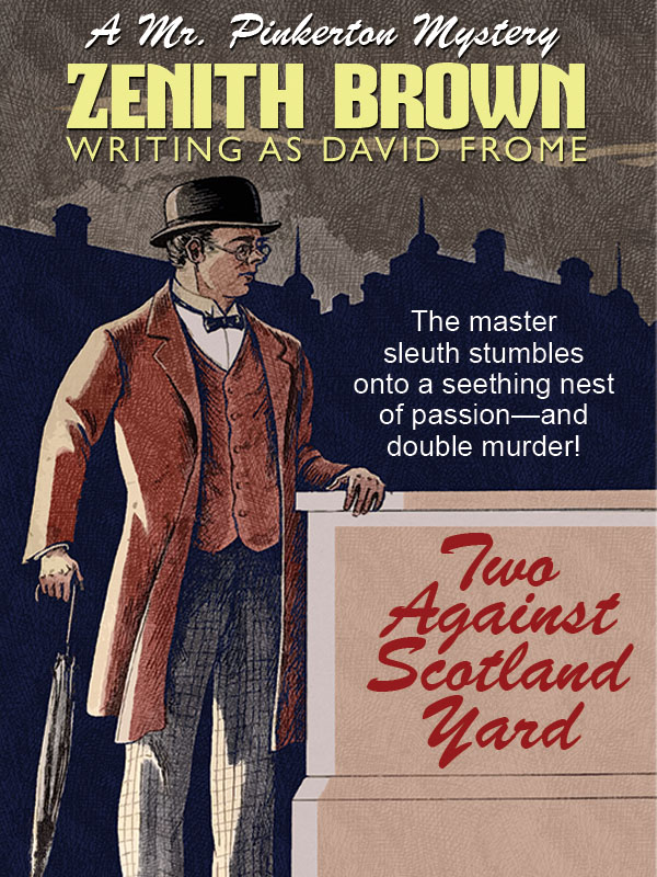 Two Against Scotland Yard: A Mr. Pinkerton Mystery, by Zenith Brown (writing as David Frome)  (epub/Kindle/pdf)
