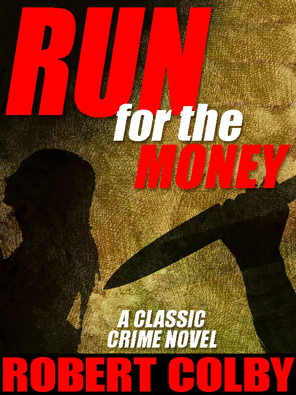 Run for the Money, by Robert Colby (epub/Kindle/pdf)