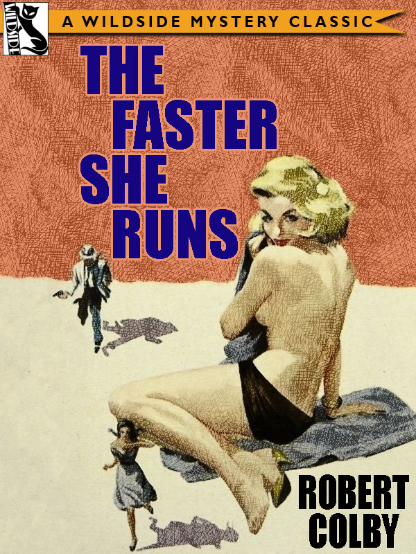 The Faster She Runs, by Robert Colby (epub/Kindle/pdf)