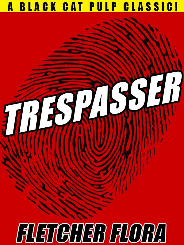 Trespasser, by Fletcher Flora (epub/Kindle/pdf)
