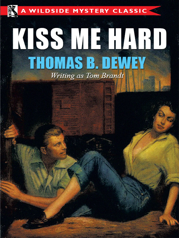 Kiss Me Hard, by Thomas B. Dewey (epub/Kindle/pdf)