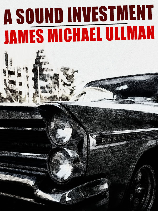 A Sound Investment, by James Michael Ullman (epub/Kindle/pdf)