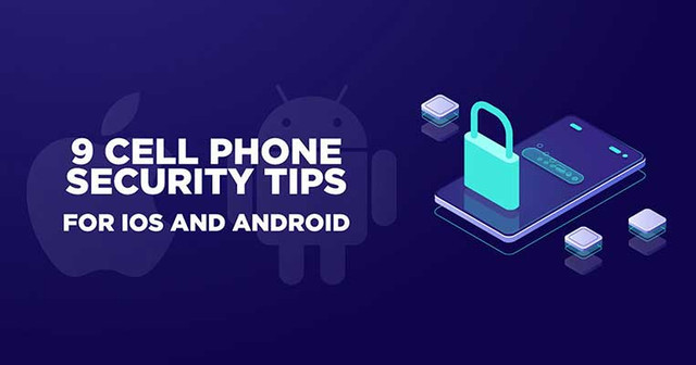 Cell Phone Security: 9 Tips to Master Your Data