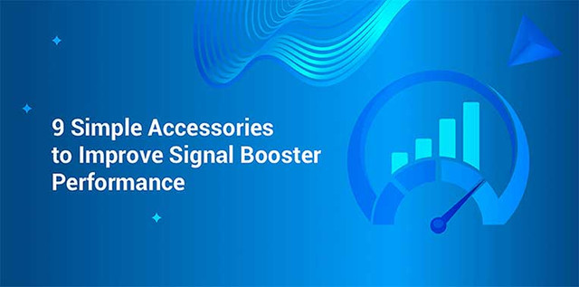 9 Simple Accessories to Improve Signal Booster Performance