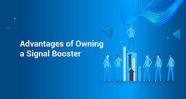 8 Advantages of Owning a Signal Booster