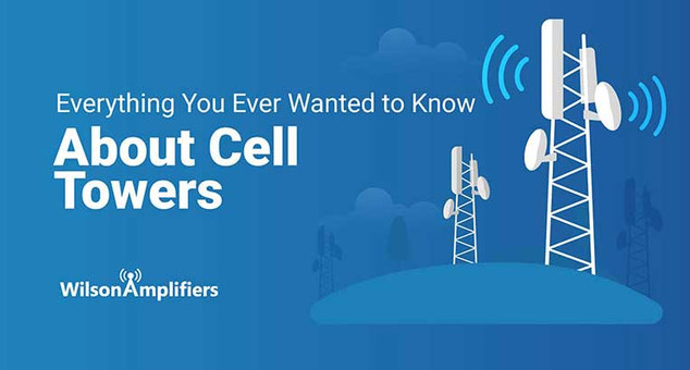 Cell Towers: Everything You Ever Wanted to Know