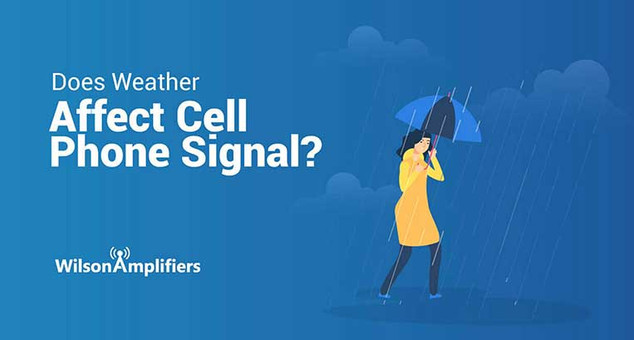 Does Weather Affect Cell Phone Signal? | Wilson Amplifiers