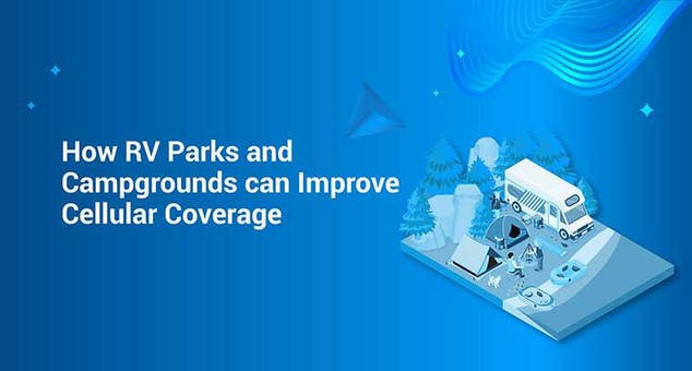 How RV Parks and Campgrounds can Improve Cellular Coverage
