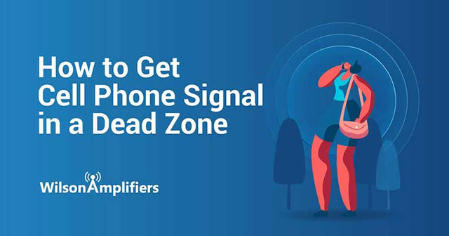 How to Get Cell Phone Signal in a Dead Zone?