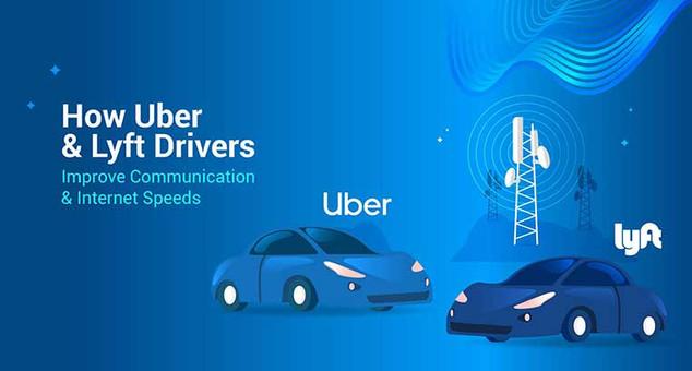 How Uber & Lyft Drivers Improve Connection & Internet Speeds