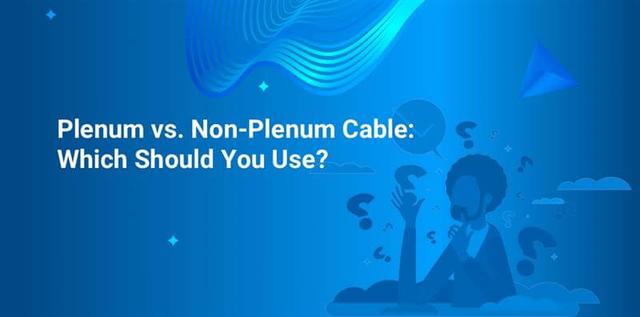 Plenum vs. Non-Plenum Cable: Which Should You Use?
