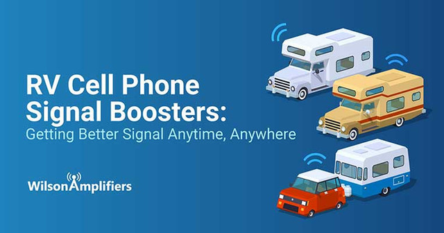 RV Signal Boosters: Getting Better Signal Anytime, Anywhere