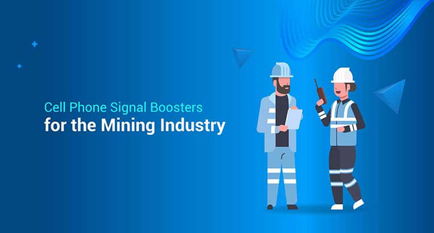 Cell Phone Signal Boosters for the Mining Industry