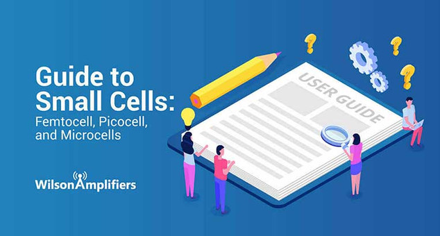 Guide to Small Cells: Femtocell, Picocell, and Microcells (2021)