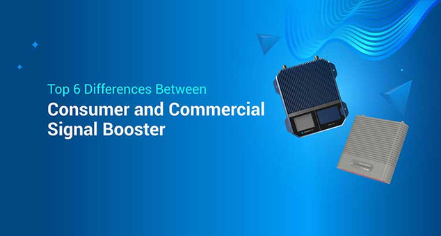 Top 6 Differences Between Consumer and Commercial Signal Boosters
