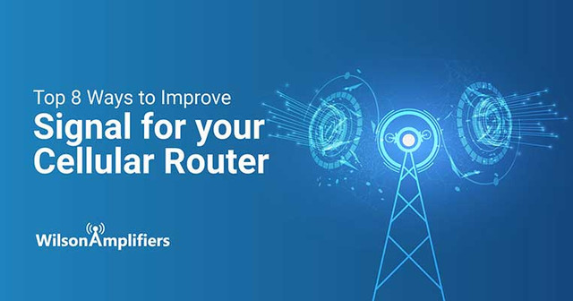 Top 8 Ways to Improve Signal for your Cellular Router