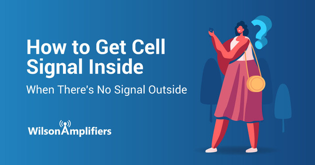 How to Get Cell Signal Inside When There's No Signal Outside