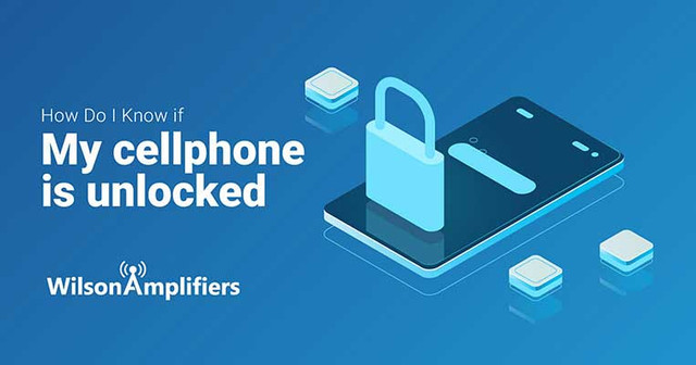 How Do I Know if My Cell Phone is Unlocked?