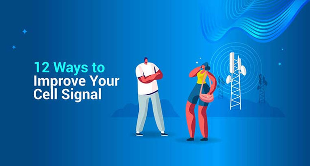 12 Best Ways to Improve Your Cell Signal