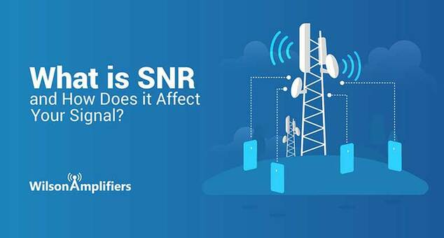 What is SNR and How Does it Affect Your Signal?