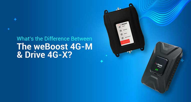 What's The Difference Between The weBoost Drive 4G-M & Drive 4G-X?