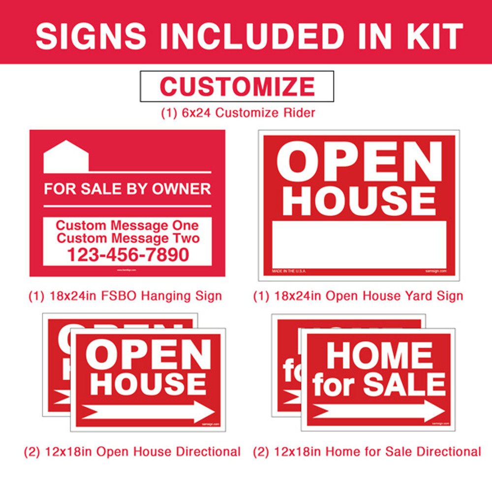 (1) 18 x 24 FSBO Hanging Sign (1) 18 x 24 Main Sign (4) 12 x 18 Directional Signs (1) 6 x 24 Rider