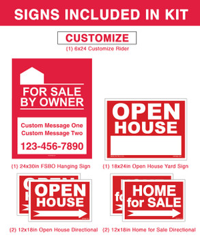 (1) 24 x 30 FSBO Hanging Sign (1) 18 x 24 Main Sign (4) 12 x 18 Directional Signs (1) 6 x 24 Rider