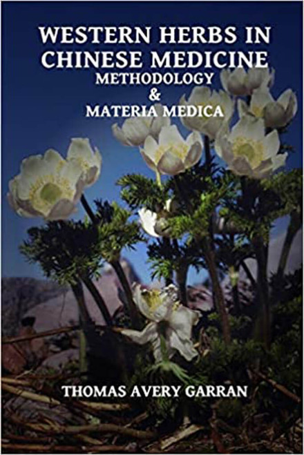 Western Herbs in Traditional Chinese Medicine: Methodology & Materia Medica