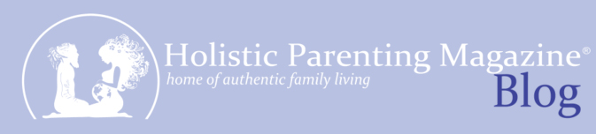 Holistic Parenting Magazine Blog Review
