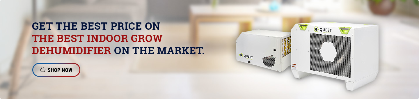 Best prices on all the Quest Dehumidifiers, great for indoor growing and drying.