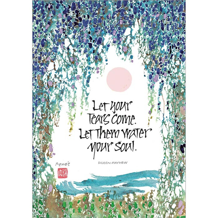 Let Your Tears Come (blank inside) Greeting Card