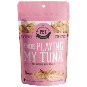 You're Playing My Tuna Cat Treats