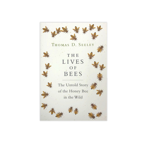 The Lives of Bees - Thomas D Seeley