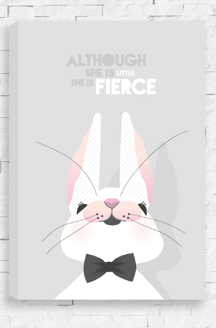 A stretched canvas that comes ready to hang on the wall of a little girls bedroom. It features a white rabbit, with pale pink highlights and thin, wild whiskers. The rabbit, wearing a black bow tie is looking up at the words Although She Is Little She is Fierce. A simple and soft illustration on a light  grey background.