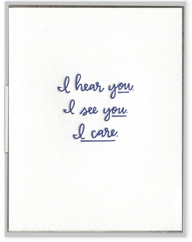 I Hear You. I See You. I Care. Card