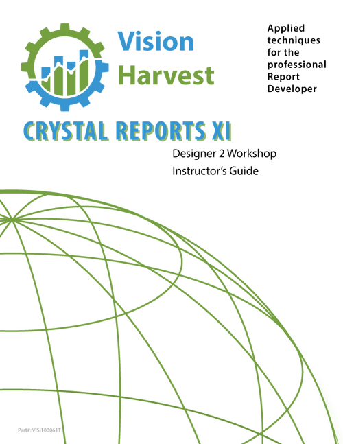 Crystal Reports XI Designer 2 Instructor's Guide