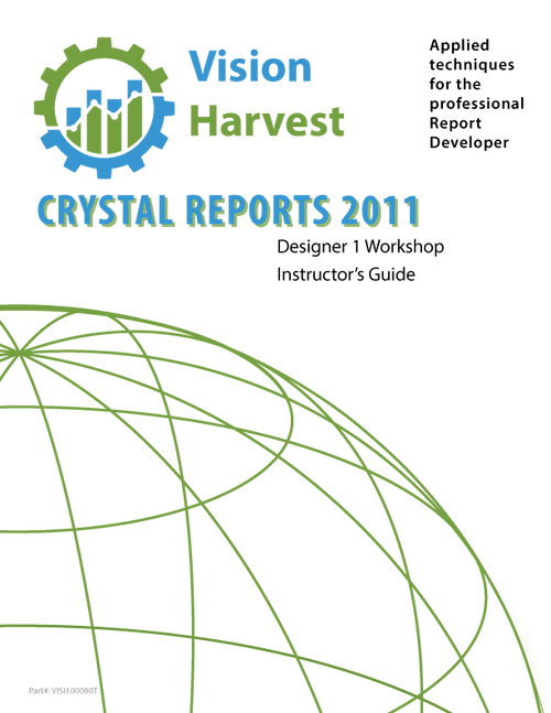 Crystal Reports 2008 Designer 1 Instructor's Guide