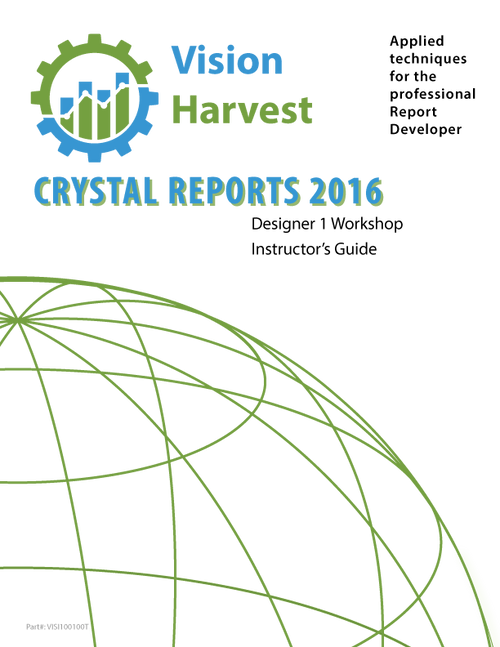 Crystal Reports 2016 Designer 1 Instructor's Guide