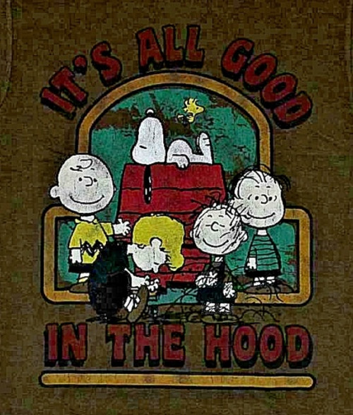 """Peanuts """"It's All Good In The Hood"""" Mens Unisex T-Shirt -Available Lg to 2x 100% Cotton High Quality Pre Shrunk Machine Washable T Shirt"""