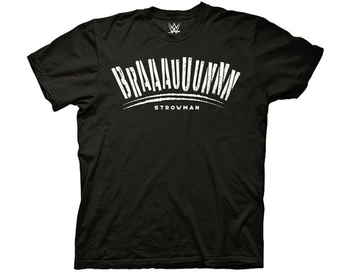 BRAAAUUUNNN Strowman WWE Wrestler¨ Mens Unisex T-Shirt, Available Sm to 2x 100% Cotton High Quality Pre Shrunk Machine Washable T Shirt