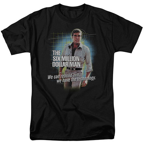 The six million dollar man-Technology 100% Cotton High Quality Pre Shrunk Machine Washable T Shirt