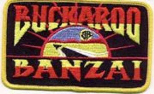 Buckaroo Banzai movie name logo embroidered patch This is a 3″ x 5″ mint, embroidered patch depicting the logo of the hit, cult movie, Buckaroo Banzai. The Banzai patches we are selling were produced many years ago under a restricted fan license that only allowed them to be sold to the comic book, fantasy shop convention dealer market.