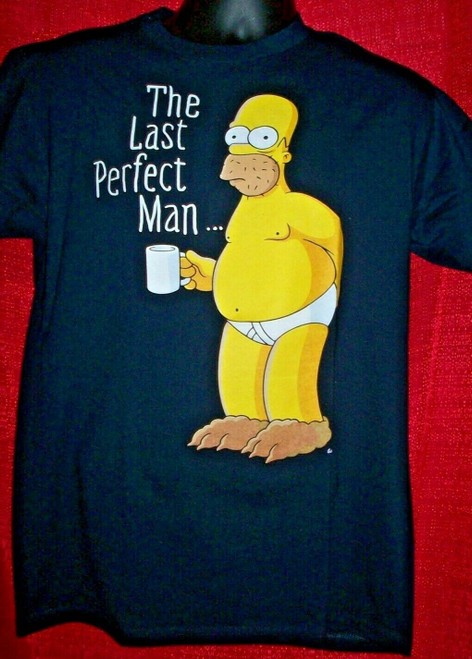 "Homer Simpson ""Last Perfect Man"" Mens Unises T-Shirt -availble sm to Lg  100% Cotton High Quality Pre Shrunk Machine Washable T Shirt"