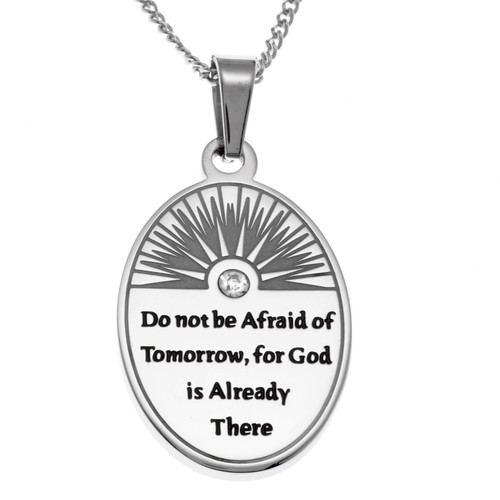Do Not Be Afraid of Tomorrow Pendant Necklace