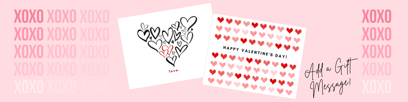 Add a Gift Message to Your Order for Valentine's Day