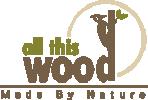 allthiswood